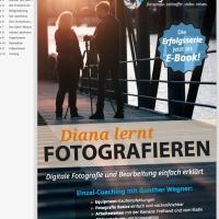 Diana lernt Fotografieren - ein Leitfaden von Diana und Gunther Wegner